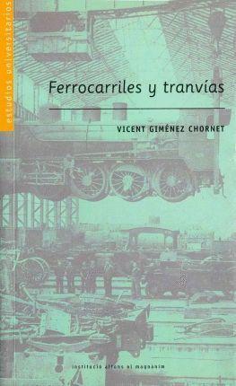 EL INICIO DE LOS FERROCARRILES Y TRANVÍAS DE VÍA ESTRECHA EN VALENCIA