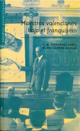 MAESTROS VALENCIANOS BAJO EL FRANQUISMO