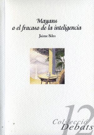 MAYANS O EL FRACASO DE LA INTELIGENCIA