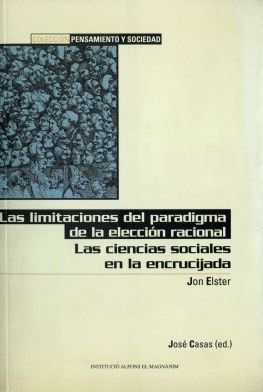LAS LIMITACIONES DEL PARADIGMA DE LA ELECCIÓN RACIONAL, LAS CIENCIAS SOCIALES EN LA ENCRUCIJADA