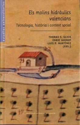 ELS MOLINS HIDRÀULICS VALENCIANS, TECNOLOGIA, HISTÒRIA I CONTEXT SOCIAL
