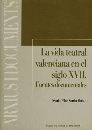 VIDA TEATRAL VALENCIANA EN EL SIGLO XVII