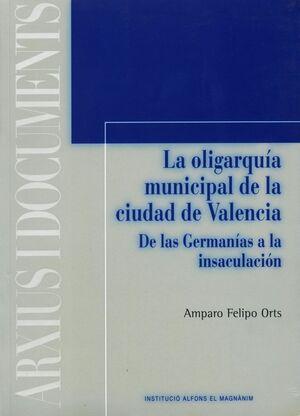 LA OLIGARQUÍA MUNICIPAL DE LA CIUDAD DE VALENCIA