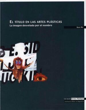 EL TÍTULO EN LAS ARTES PLÁSTICAS