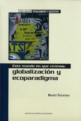ESTE MUNDO EN QUE VIVIMOS: GLOBALIZACIÓN Y ECOPARADIGMA