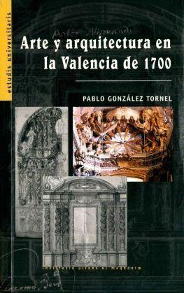 ARTE Y ARQUITECTURA EN LA VALENCIA DE 1700