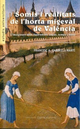 SOMIS I REALITATS DE L'HORTA MIGEVAL DE VALÉNCIA