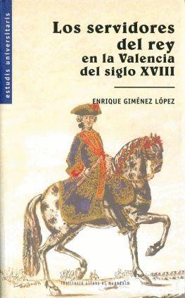 LOS SERVIDORES DEL REY EN LA VALENCIA DEL SIGLO XVIII