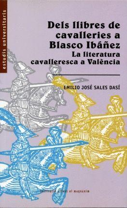 DELS LLIBRES DE CAVALLERIES A BLASCO IBÁÑEZ