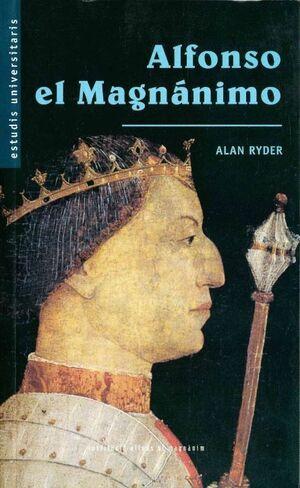 ALFONSO EL MAGNÁNIMO, REY DE ARAGÓN, NÁPOLES Y SICILIA, 1396-1458