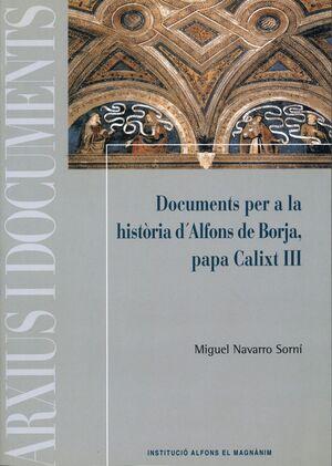 DOCUMENTS PER A LA HISTÒRIA D'ALFONS DE BORJA, PAPA CALIXT III