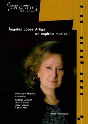 ÁNGELES LÓPEZ ARTIGA: UN ESPÍRITU MUSICAL