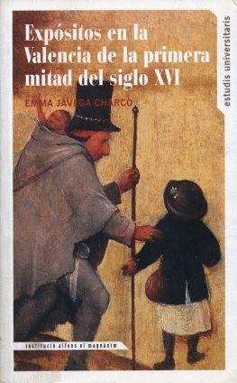 EXPÓSITOS EN LA VALENCIA DE LA PRIMERA MITAD DEL SIGLO XVI