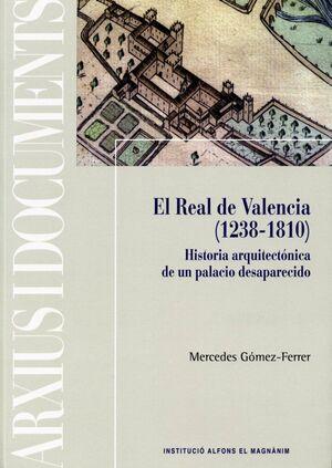 EL REAL DE VALENCIA, 1238-1810