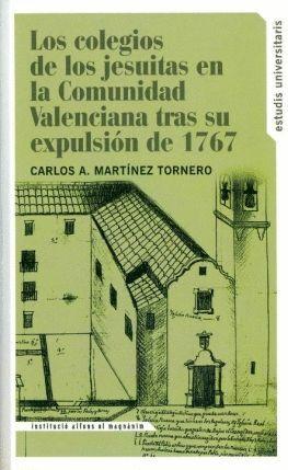 LOS COLEGISO DE LOS JESUITAS EN LA COMUNIDAD VALENCIANA TRAS SU EXPULSIÓN DE 1767