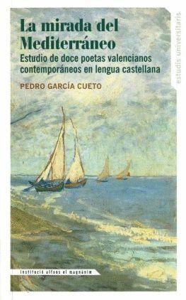 LA MIRADA DEL MEDITERRÁNEO: ESTUDIO DE DOCE POETAS VALENCIANOS CONTEMPORÁNEOS EN LENGUA CASTELLANA