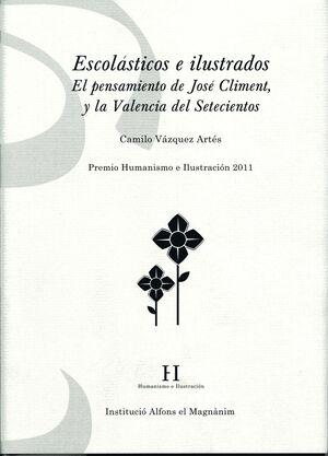 ESCOLÁSTICOS E ILUSTRADOS : EL PENSAMIENTO DE JOSÉ CLIMENT Y LA VALENCIA DEL SETECIENTOS
