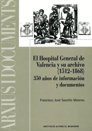EL HOSPITAL GENERAL DE VALENCIA Y SU ARCHIVO (1512-1868)