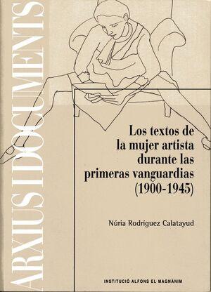 LOS TEXTOS DE LA MUJER ARTISTA DURANTE LAS PRIMERAS VANGUARDIAS, 1900-1945