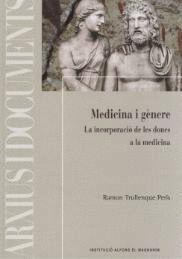 MEDICINA I GÈNERE : LA INCORPORACIÓ DE LES DONES A LA MEDICINA