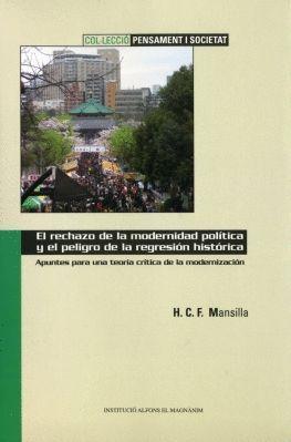 EL RECHAZO DE LA MODERNIDAD POLÍTICA Y EL PELIGRO DE LA REGRESIÓN HISTÓRICA