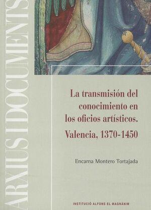LA TRANSMISIÓN DEL CONOCIMIENTO EN LOS OFICIOS ARTÍSTICOS