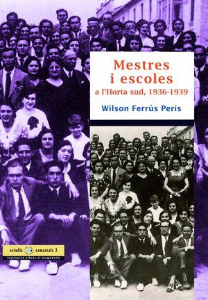 MESTRES I ESCOLES A L'HORTA SUD, 1936-1939
