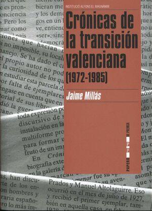 CRÓNICAS DE LA TRANSICIÓN VALENCIANA (1972-1985)