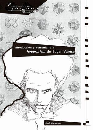 INTRODUCCIÓN Y COMENTARIO A HYPERPRISM DE EDGAR VARÈSE