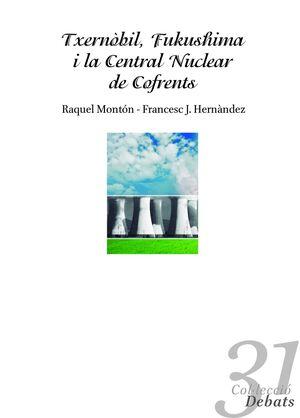 TXERNÒBIL, FUKUSHIMA I LA CENTRAL NUCLEAR DE COFRENTS