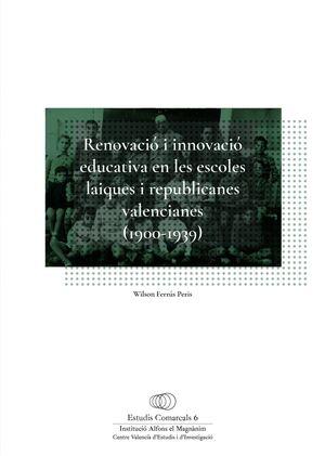 RENOVACIÓ I INNOVACIÓ EDUCATIVA EN LES ESCOLES LAIQUES I REPUBLICANES VALENCIANES (1900-1939)