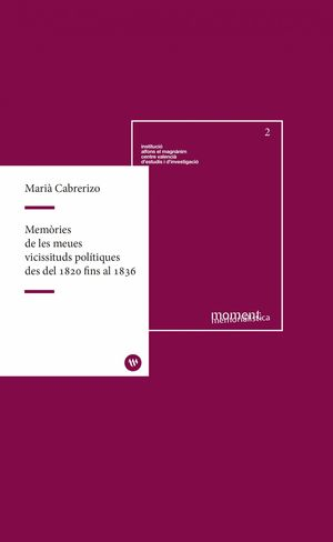 MEMÒRIES DE LES MEUES VICISSITUDS POLÍTIQUES DES DEL 1820 FINS AL 1836