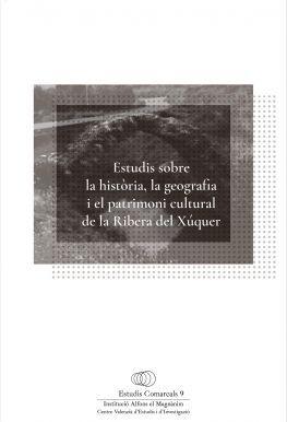 ESTUDIS SOBRE LA HISTÒRIA, LA GEOGRAFIA I EL PATRIMONI CULTURAL DE LA RIBERA DEL XÚQUER