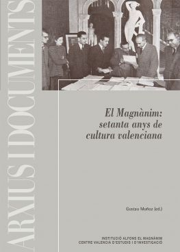EL MAGNÀNIM: SETANTA ANYS DE CULTURA VALENCIANA