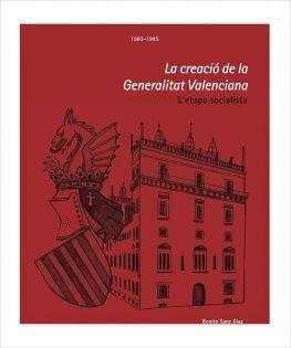 LA CREACIÓ DE LA GENERALITAT VALENCIANA. 1983-1995