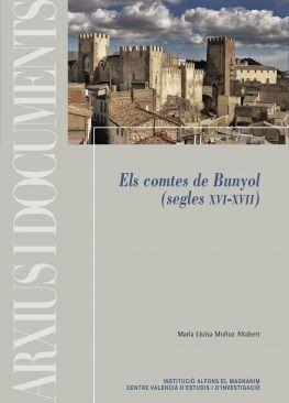 ELS COMTES DE BUNYOL (SEGLES XVI-XVII)