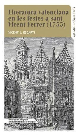 LA LITERATURA VALENCIANA EN LES FESTES DE SANT VICENT FERRER (1755)