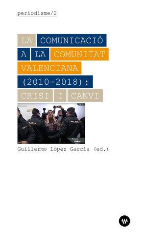 LA COMUNICACIÓ A LA COMUNITAT VALENCIANA (2010-2018): CRISI I CANVI