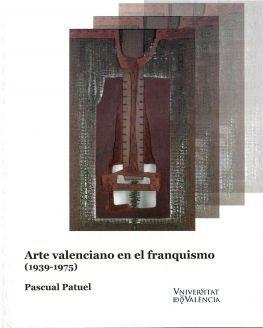 ARTE VALENCIANO EN EL FRANQUISMO (1939-1975)