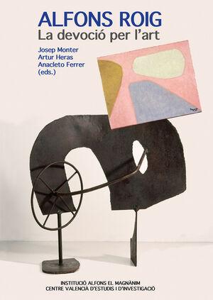 ALFONS ROIG (1903-1987). LA DEVOCIÓ PER L'ART