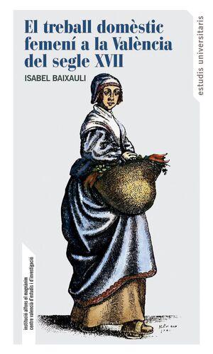 EL TREBALL DOMÈSTIC FEMENÍ A LA VALÈNCIA DEL SEGLE XVII