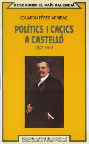 POLÍTICS I CACICS A CASTELLÓ (1876-1901)