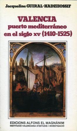 VALENCIA: PUERTO MEDITERRÁNEO EN EL SIGLO XV (1410-1525)