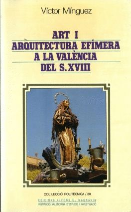ART I ARQUITECTURA EFÍMERA A LA VALÈNCIA DEL S. XVIII