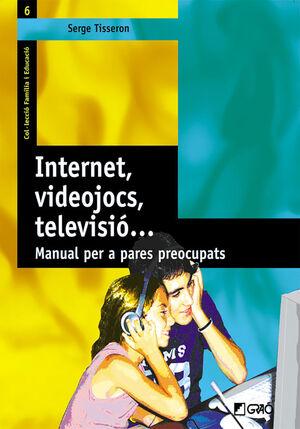 INTERNET, VIDEOJOCS, TELEVISIÓ...