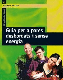 GUIA PER A PARES DESBORDATS I SENSE ENERGIA