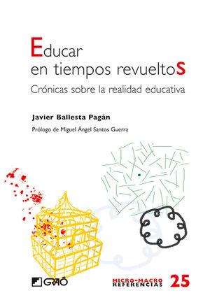 EDUCAR EN TIEMPOS REVUELTOS.