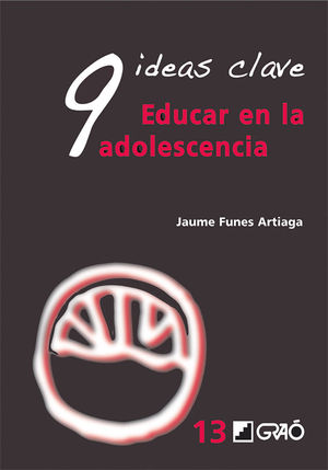 9 IDEAS CLAVE. EDUCAR EN LAADOLESCENCIA