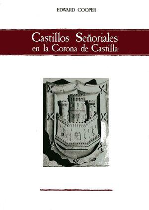 CASTILLOS SEÑORIALES EN LA CORONA DE CASTILLA. 4 VOLÚMENES