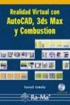 REALIDAD VIRTUAL CON AUTOCAD, 3DS MAX Y COMBUSTION.